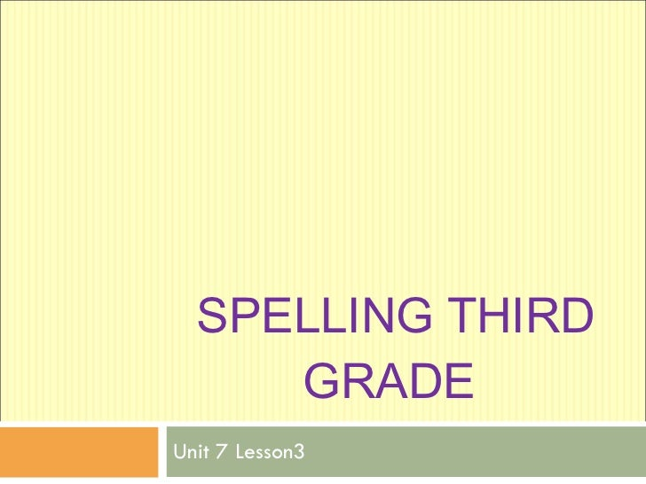 Spelling third unit 7 lesson3