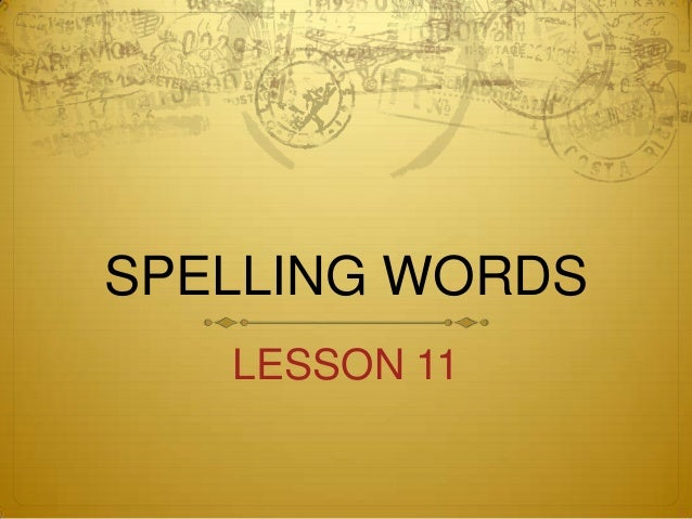 Spelling words l11