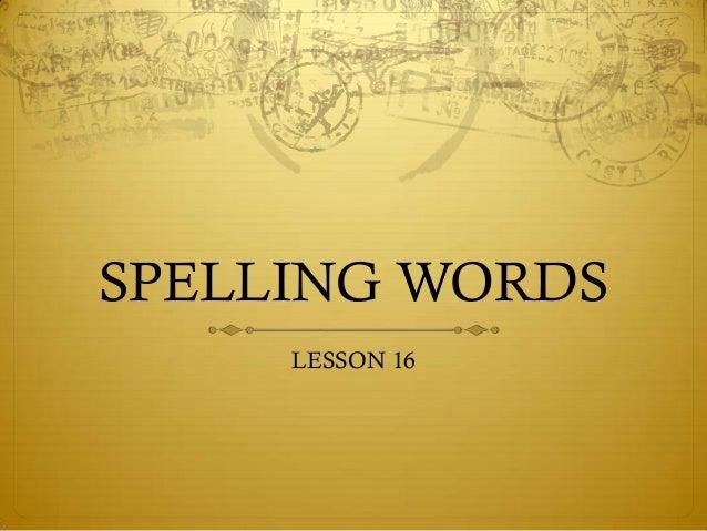 Spelling words l16