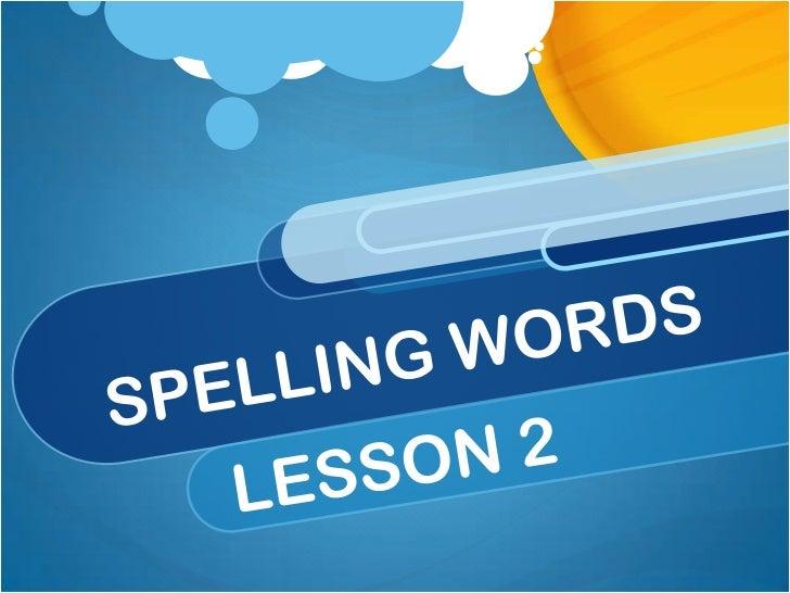 Spellingwords LESSON 2