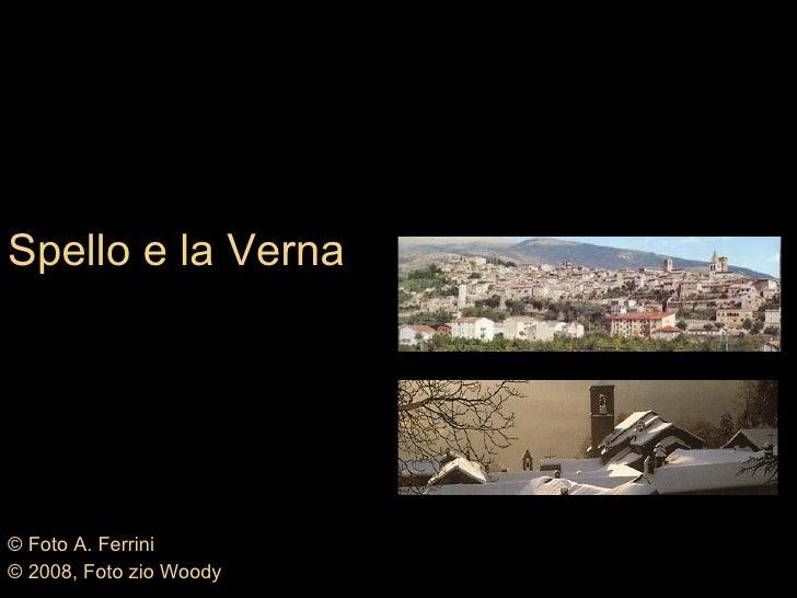 Spello e la Verna © Foto A. Ferrini © 2008, Foto zio Woody