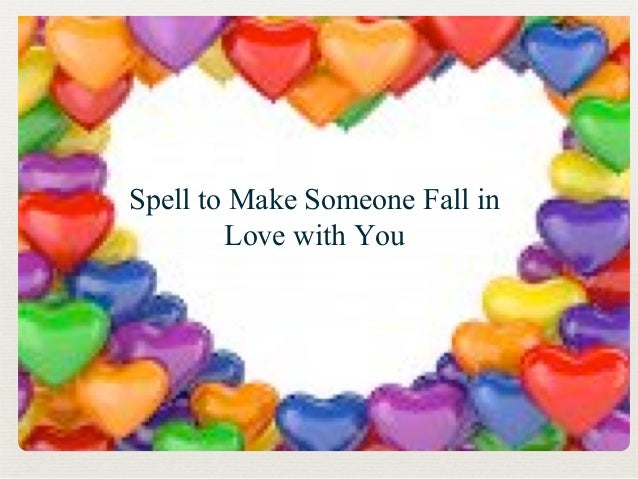 how to someone fall in love with you