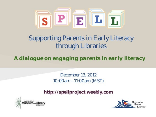 Supporting Parents in Early Literacy              through LibrariesA dialogue on engaging parents in early literacy       ...