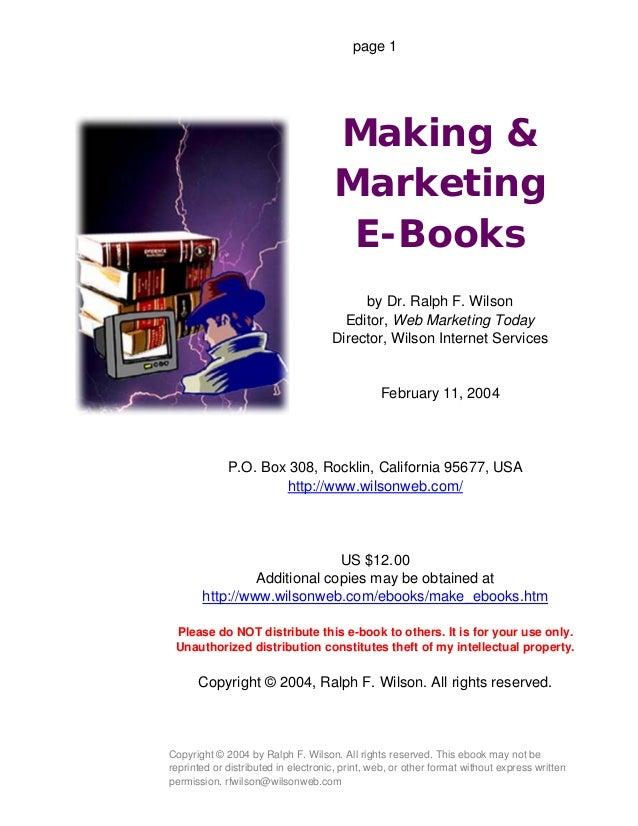 page 1Making &MarketingE-Booksby Dr. Ralph F. WilsonEditor, Web Marketing TodayDirector, Wilson Internet ServicesFebruary ...