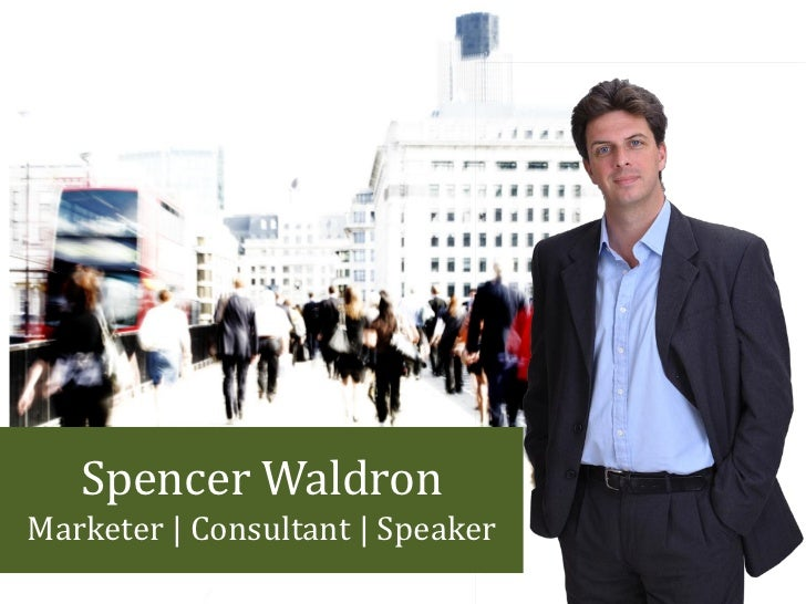 Spencer WaldronMarketer   Consultant   Speaker