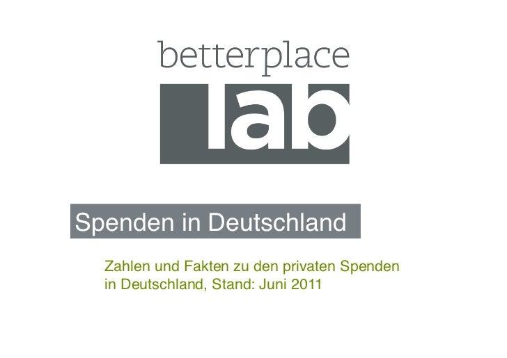 Spenden in Deutschland!  Zahlen und Fakten zu den privaten Spenden  in Deutschland, Stand: Juni 2011!