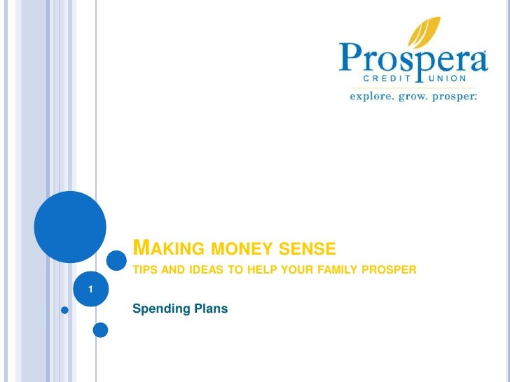 Making money sensetips and ideas to help your family prosper<br />Spending Plans<br />1<br />