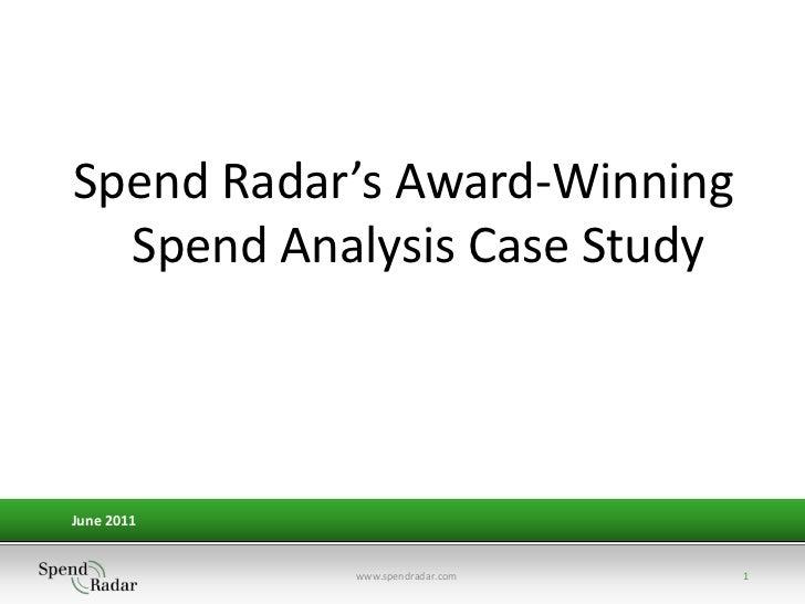 Spend Radar's Award-Winning  Spend Analysis Case StudyJune 2011            www.spendradar.com   1