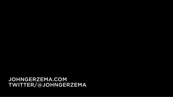 JOHNGERZEMA.COM TWITTER/@JOHNGERZEMA