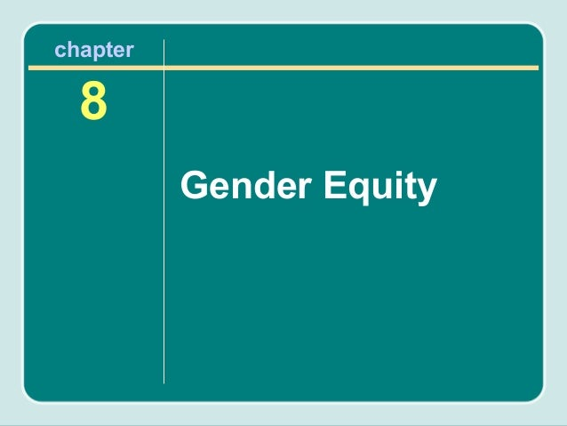 chapter  8          Gender Equity