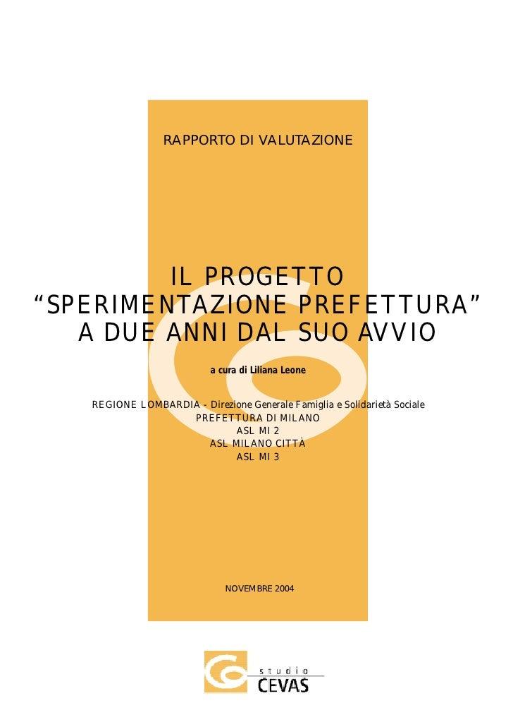 """RAPPORTO DI VALUTAZIONE         IL PROGETTO""""SPERIMENTAZIONE PREFETTURA""""   A DUE ANNI DAL SUO AVVIO                        ..."""