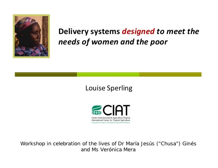 Delivery systems designed to meet the needs of women and the poor