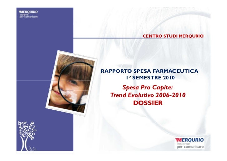 Spesa farmaceutica pro capite: trend evolutivo 2006-2010. Dossier