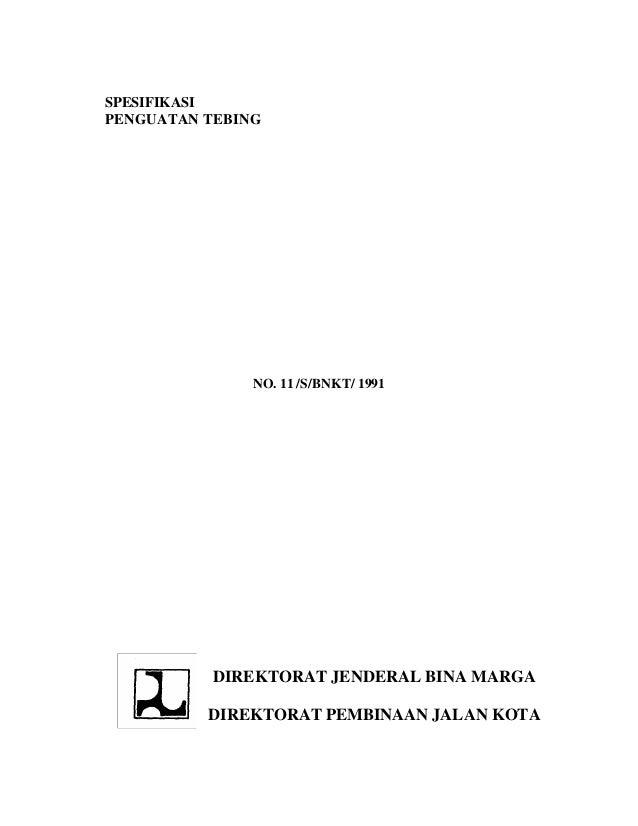 SPESIFIKASIPENGUATAN TEBING               NO. 11 /S/BNKT/ 1991           DIREKTORAT JENDERAL BINA MARGA          DIREKTORA...