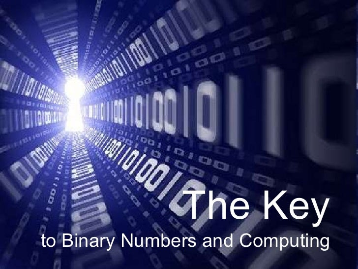 Binary Numbers and Computing