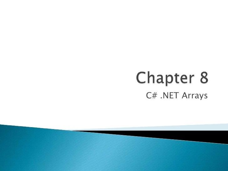 Chapter 8<br />C# .NET Arrays<br />