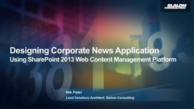 About Me  Nik Patel • • •  Lead Solutions Architect, Slalom Consulting, Chicago Working with SharePoint since 2006 Current...