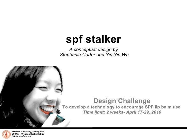 spf stalker A conceptual design by  Stephanie Carter and Yin Yin Wu Stanford University, Spring 2010 CS377v - Creating Hea...