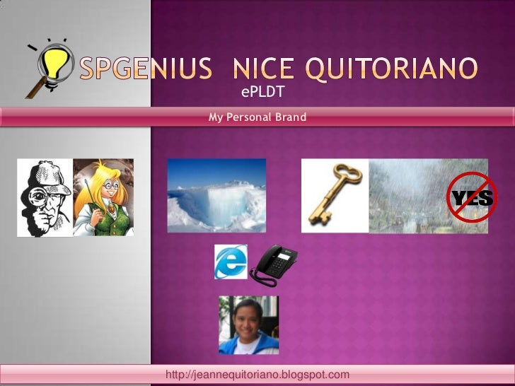 sPGenius  Nice Quitoriano<br />ePLDT<br />My Personal Brand<br />http://jeannequitoriano.blogspot.com<br />
