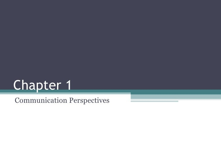 Chapter 1 Communication Perspectives