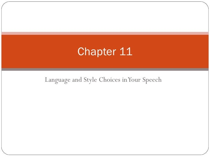 Chapter 11  Language and Style Choices in Your Speech