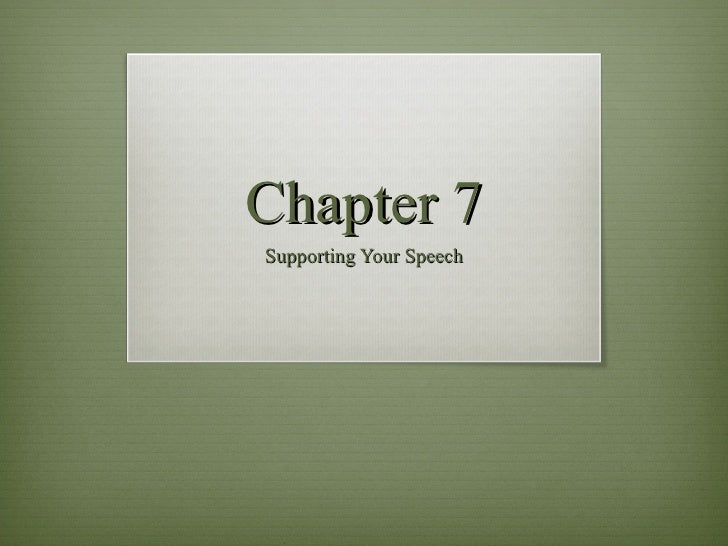 Chapter 7 Supporting Your Speech