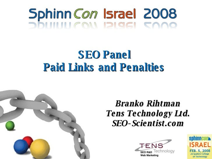 SEO Panel Paid Links and Penalties Branko Rihtman Tens Technology Ltd. SEO-Scientist.com