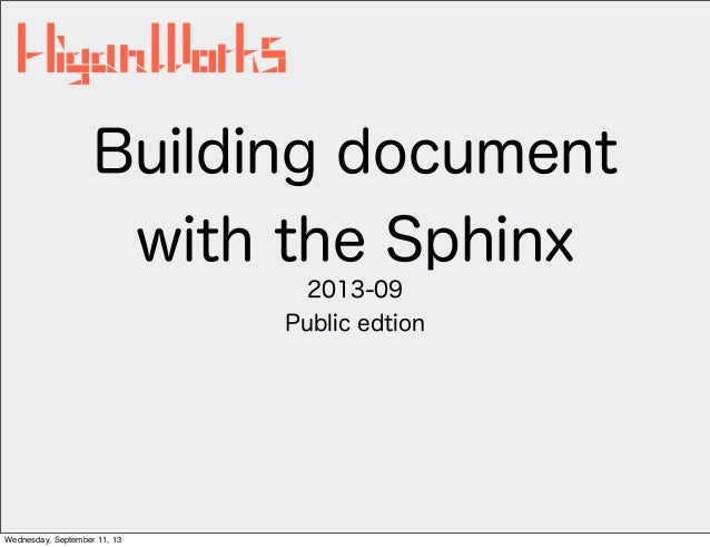 Building document with the Sphinx 2013-09 Public edtion Wednesday, September 11, 13