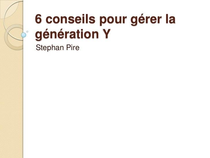 6 conseils pour gérer la génération Y
