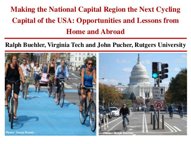 "Dr. Ralph Buehler: ""Making the National Capitol Region the Next Cycling Capital of the USA: Opportunities and Lessons from Home and Abroad"""