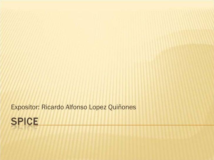 Expositor: Ricardo Alfonso Lopez Quiñones