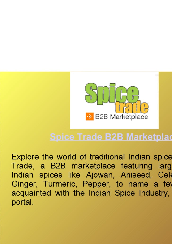 Spice Trade B2B Marketplace Explore the world of traditional Indian spices with Spice Trade, a B2B marketplace featuring l...