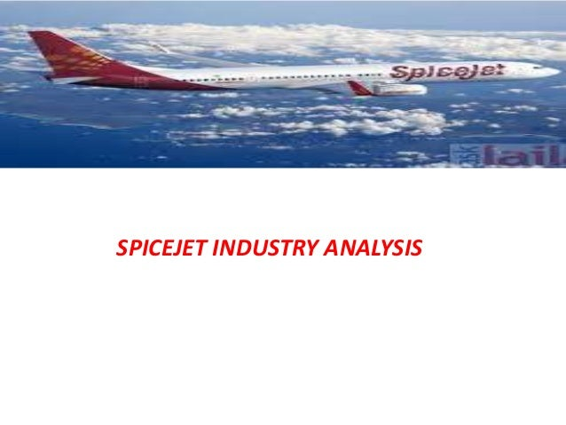 SPICEJET INDUSTRY ANALYSIS