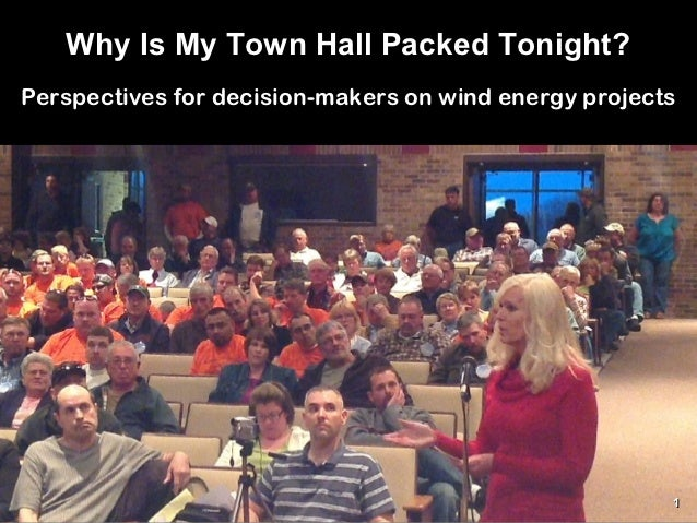 Why Is My Town Hall Packed Tonight?Perspectives for decision-makers on wind energy projects                               ...