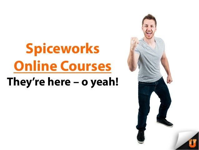SpiceworksOnline CoursesThey're here – o yeah!