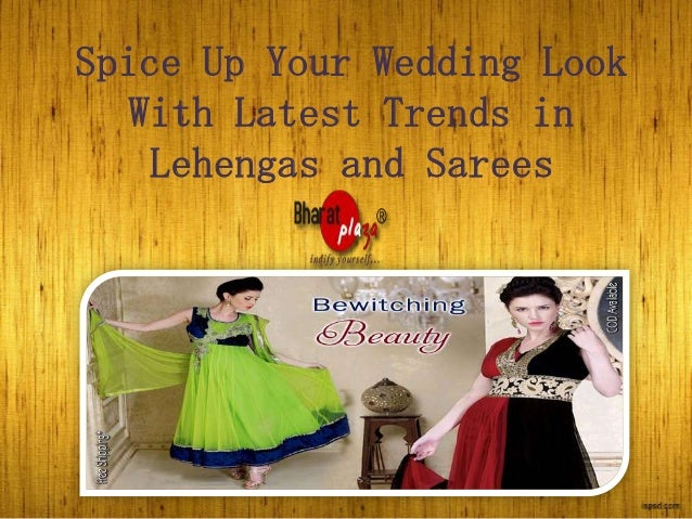 Spice Up Your Wedding Look With Latest Trends in Lehengas and Sarees