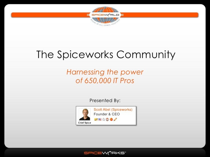 The Spiceworks Community: How to Harness the Power of 650,000 IT Pros
