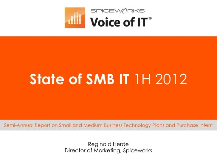 State of SMB IT 1H 2012Semi-Annual Report on Small and Medium Business Technology Plans and Purchase Intent               ...