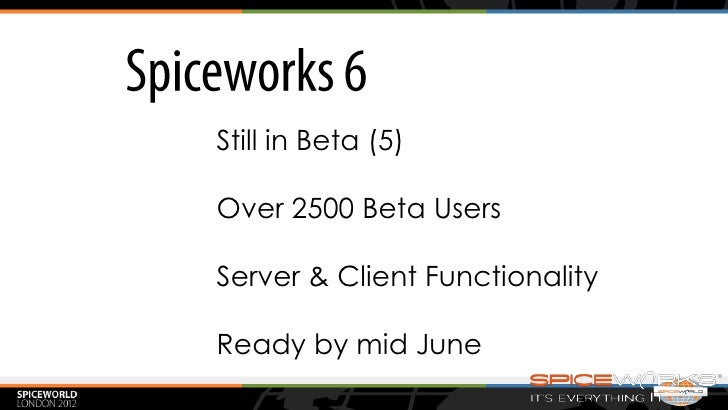 Learn all the tricks of Spiceworks 6