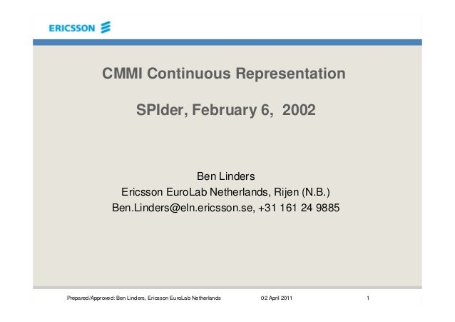 Prepared/Approved: Ben Linders, Ericsson EuroLab Netherlands 02 April 2011 1CMMI Continuous RepresentationSPIder, February...