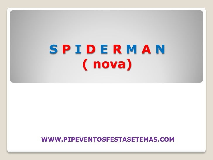 SPIDERMAN     ( nova)     WWW.PIPEVENTOSFESTASETEMAS.COM