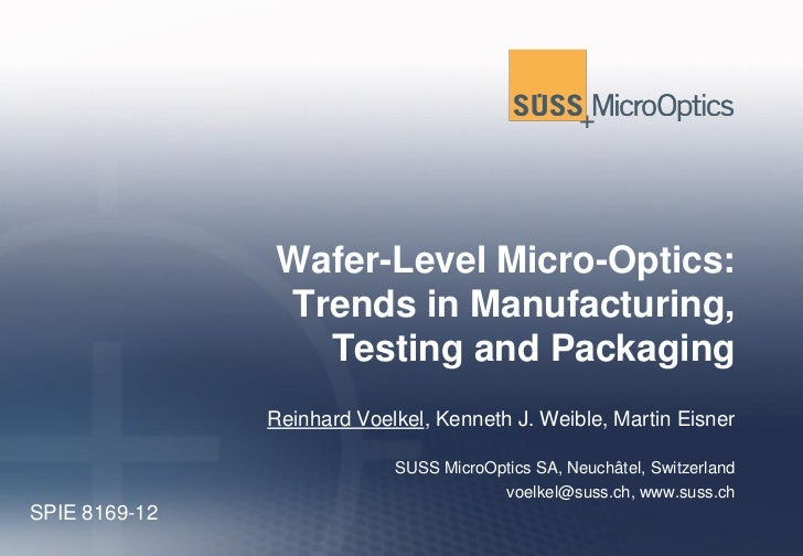 Wafer-Level Micro-Optics:               Trends in Manufacturing,                 Testing and Packaging               Reinh...