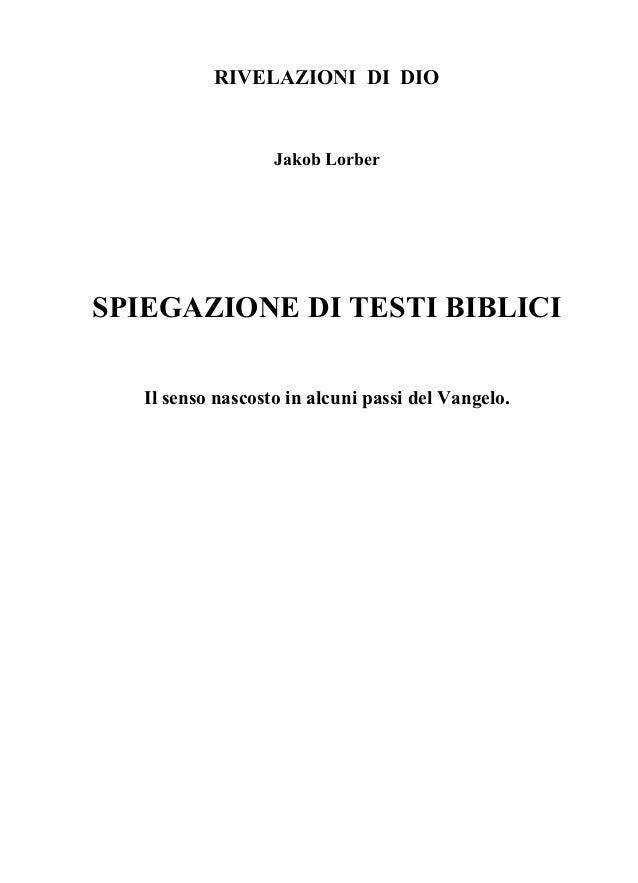 RIVELAZIONI DI DIO                   Jakob LorberSPIEGAZIONE DI TESTI BIBLICI   Il senso nascosto in alcuni passi del Vang...