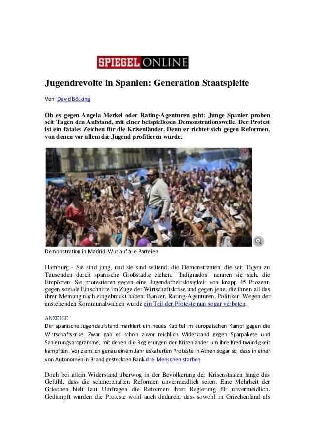 Jugendrevolte in Spanien: Generation Staatspleite Von David Böcking Ob es gegen Angela Merkel oder Rating-Agenturen geht: ...
