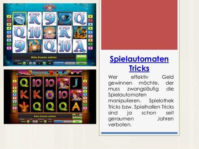 Spielautomaten Tricks Wer effektiv Geld gewinnen möchte, der muss zwangsläufig die Spielautomaten manipulieren. Spielothek...