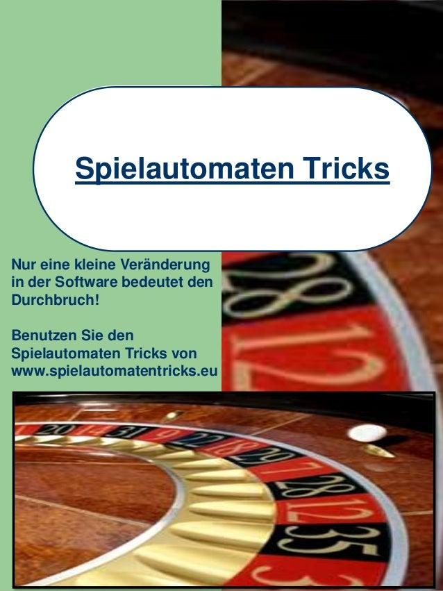 Spielautomaten Tricks Nur eine kleine Veränderung in der Software bedeutet den Durchbruch! Benutzen Sie den Spielautomaten...