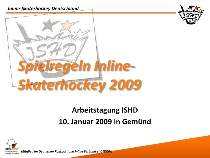 Inline-Skaterhockey Deutschland         Spielregeln Inline-     Skaterhockey 2009                                   Arbeit...
