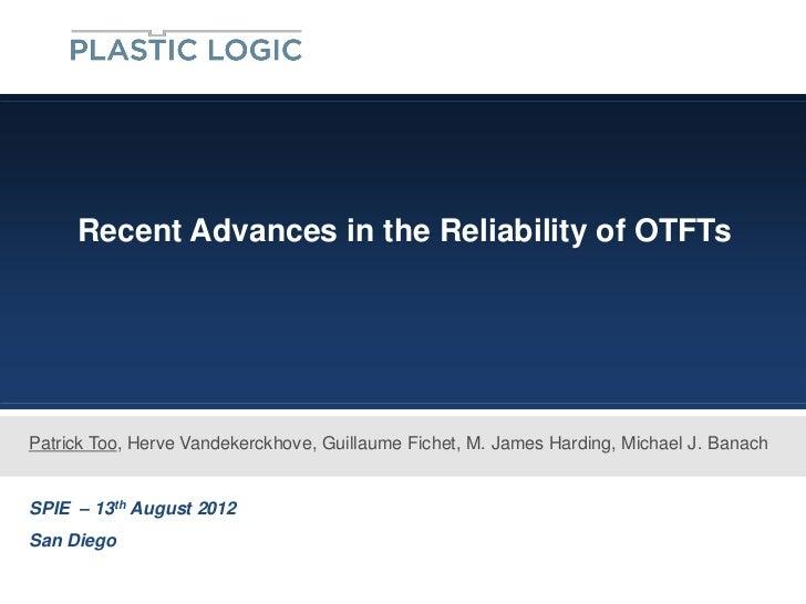 Recent Advances in the Reliability of OTFTsPatrick Too, Herve Vandekerckhove, Guillaume Fichet, M. James Harding, Michael ...