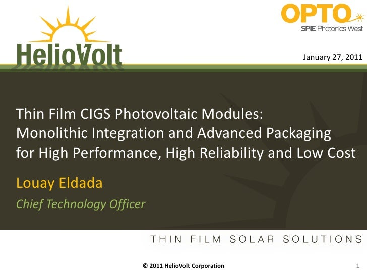 January 27, 2011Thin Film CIGS Photovoltaic Modules:Monolithic Integration and AdvancedPackagingfor High Performance, High...
