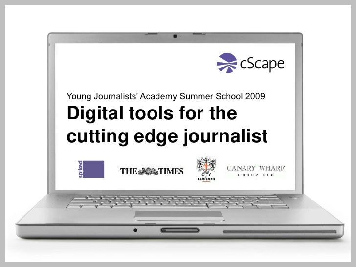 Young Journalists' Academy Summer School 2009<br />Digital tools for the cutting edge journalist<br />